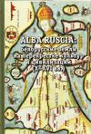 Alba Ruscia: белорусские земли на перекрестке культур и цивилизаций (X–XVI вв.)